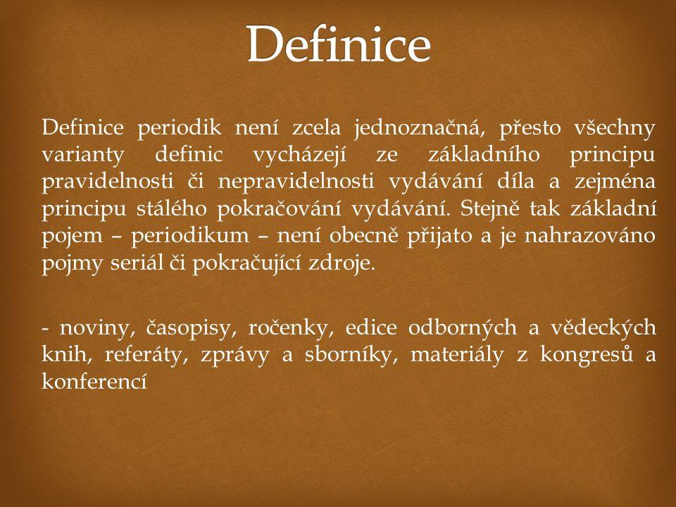 Definice periodik není zcela jednoznačná, přesto všechny varianty definic vycházejí ze základního principu pravidelnosti či nepravidelnosti vydávání d