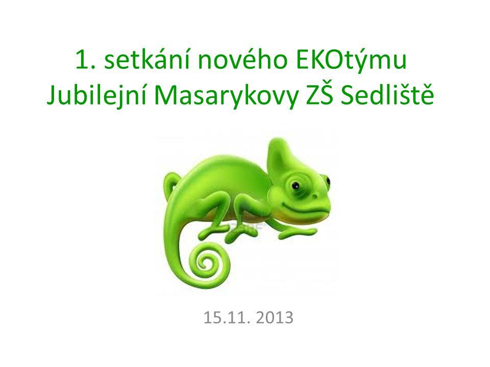 1. setkání nového EKOtýmu Jubilejní Masarykovy ZŠ Sedliště 15.11. 2013