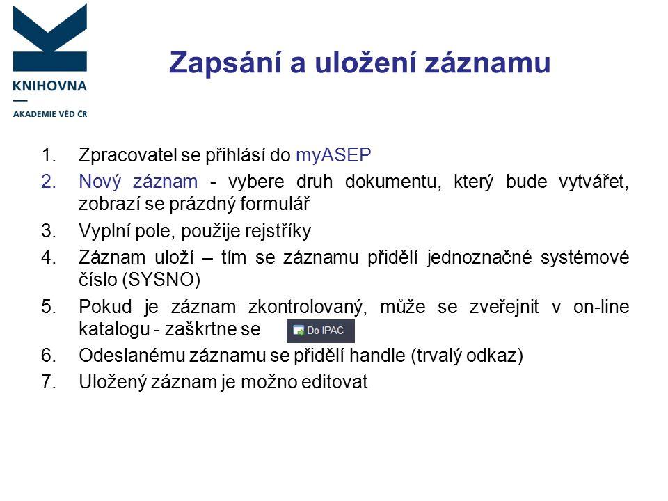Zapsání a uložení záznamu 1.Zpracovatel se přihlásí do myASEP 2.
