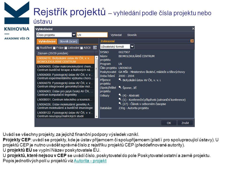 Rejstřík projektů – vyhledání podle čísla projektu nebo ústavu Uvádí se všechny projekty, za jejichž finanční podpory výsledek vznikl.