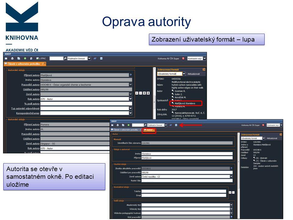 Oprava autority Zobrazení uživatelský formát – lupa Autorita se otevře v samostatném okně.