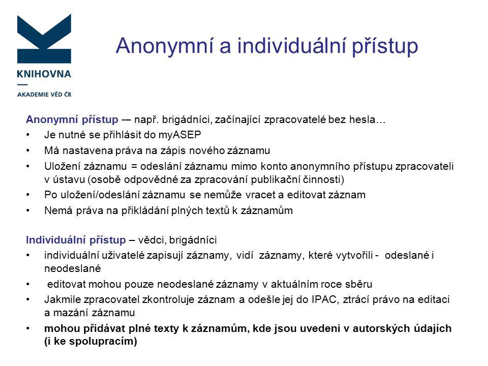 Anonymní a individuální přístup Anonymní přístup -– např.