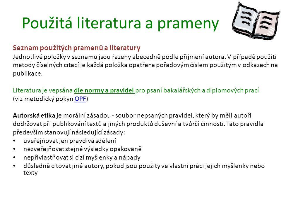Použitá literatura a prameny Seznam použitých pramenů a literatury Jednotlivé položky v seznamu jsou řazeny abecedně podle příjmení autora.