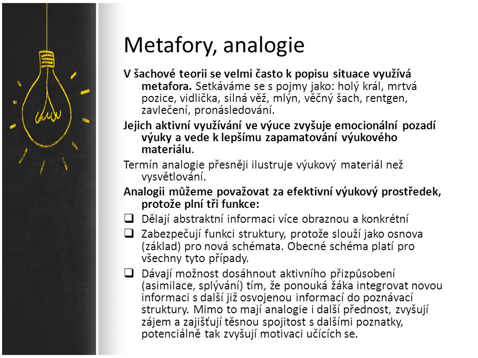 Metafory, analogie V šachové teorii se velmi často k popisu situace využívá metafora.