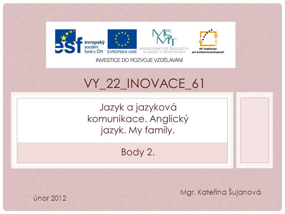 VY_22_INOVACE_61 Jazyk a jazyková komunikace. Anglický jazyk.
