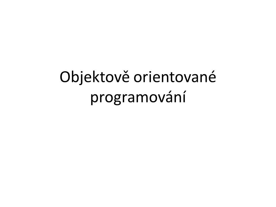 Objektově orientovaný přístup k programování je zcela jiný způsob přemýšlení.