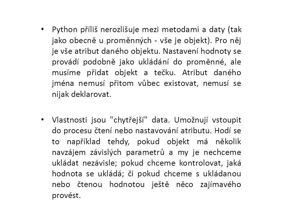 Python příliš nerozlišuje mezi metodami a daty (tak jako obecně u proměnných - vše je objekt).