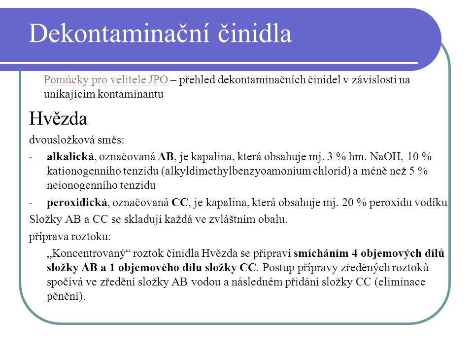 Dekontaminační činidla Hvězda dvousložková směs: - alkalická, označovaná AB, je kapalina, která obsahuje mj. 3 % hm. NaOH, 10 % kationogenního tenzidu