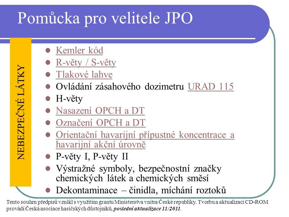 Pomůcka pro velitele JPO Kemler kód R-věty / S-věty Tlakové lahve Ovládání zásahového dozimetru URAD 115URAD 115 H-věty Nasazení OPCH a DT Označení OP