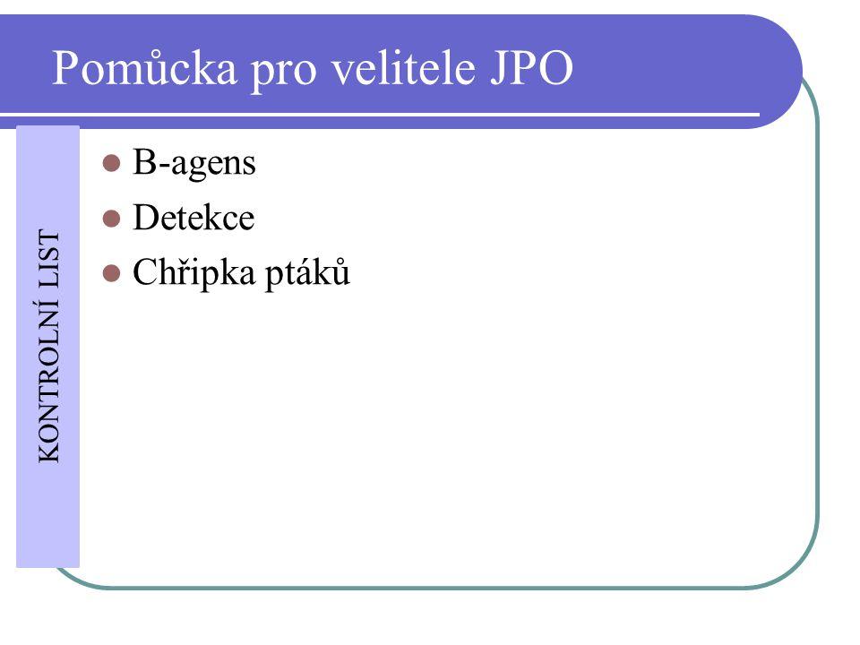 Pomůcka pro velitele JPO B-agens Detekce Chřipka ptáků KONTROLNÍ LIST