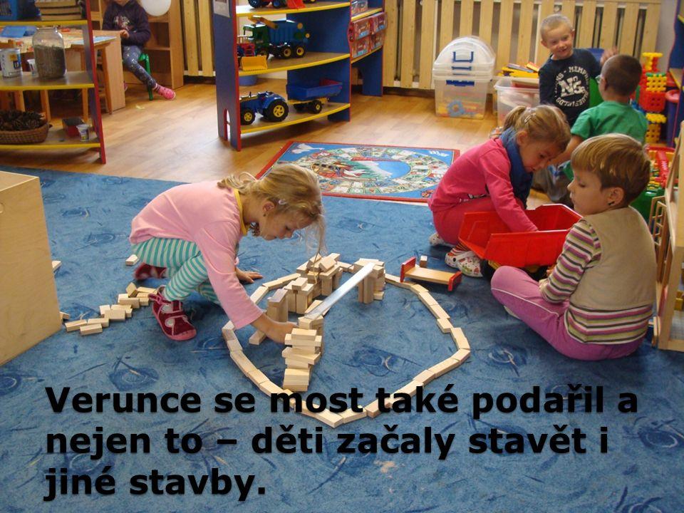 Verunce se most také podařil a nejen to – děti začaly stavět i jiné stavby.
