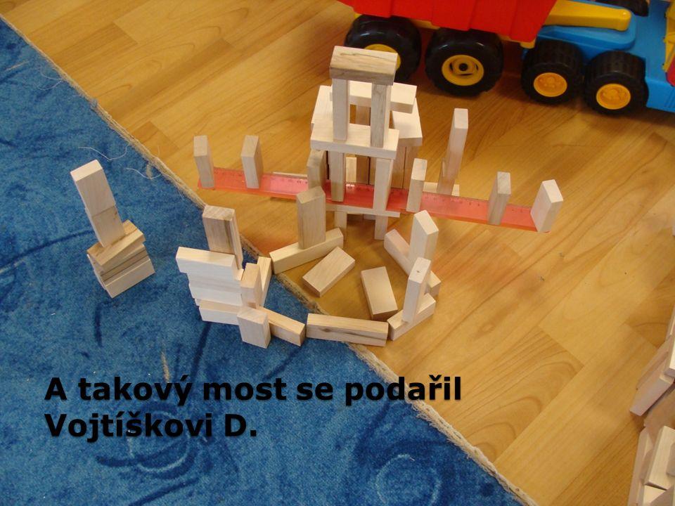 A takový most se podařil Vojtíškovi D.