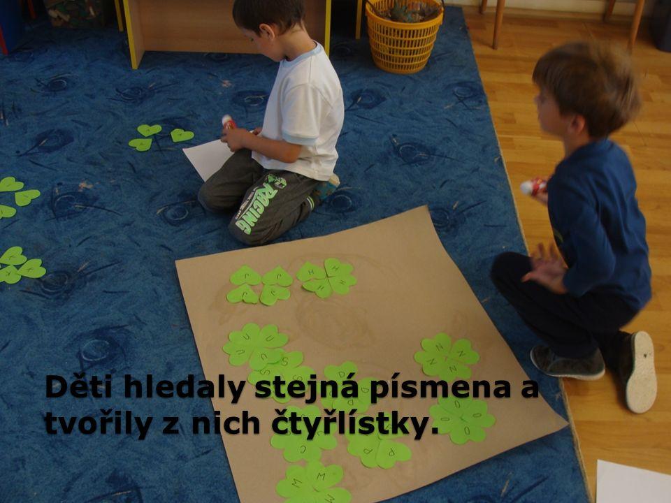 Děti hledaly stejná písmena a tvořily z nich čtyřlístky.