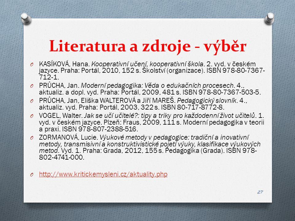 Literatura a zdroje - výběr O KASÍKOVÁ, Hana. Kooperativní učení, kooperativní škola.