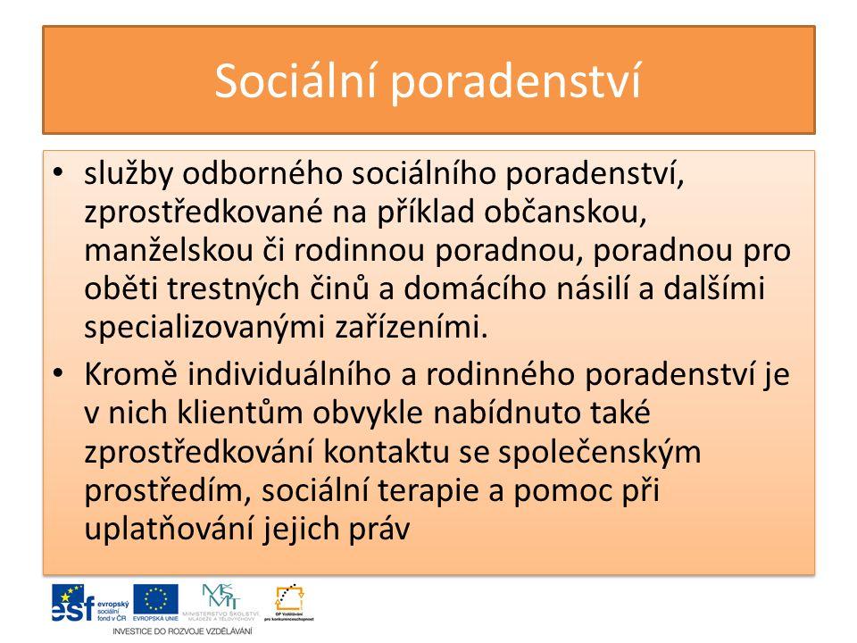 Sociální poradenství služby odborného sociálního poradenství, zprostředkované na příklad občanskou, manželskou či rodinnou poradnou, poradnou pro obět