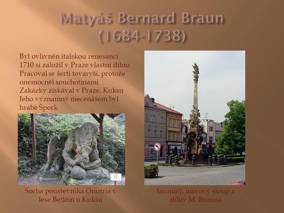 Byl ovlivněn italskou renesancí 1710 si založil v Praze vlastní dílnu Pracoval se šerti tovaryši, protože onemocněl souchotinami Zakázky získával v Pr