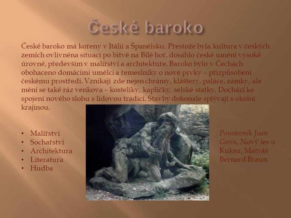 České baroko má kořeny v Itálii a Španělsku. Přestože byla kultura v českých zemích ovlivněna situací po bitvě na Bílé hoř, dosáhlo české umění vysoké