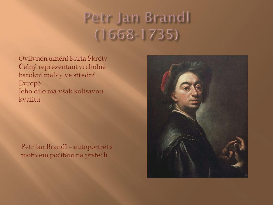 Ovlivněn umění Karla Škréty Čelný reprezentant vrcholně barokní malvy ve střední Evropě Jeho dílo má však kolísavou kvalitu Petr Jan Brandl – autoport