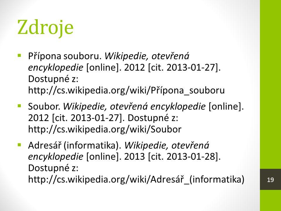 Zdroje  Přípona souboru.Wikipedie, otevřená encyklopedie [online].