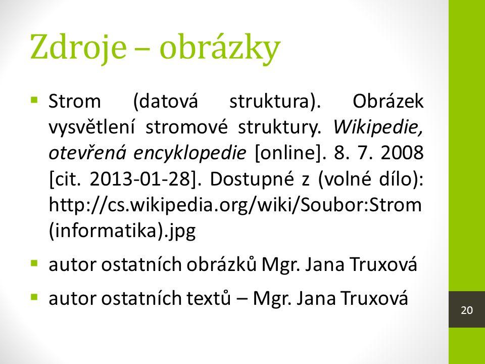 Zdroje – obrázky  Strom (datová struktura). Obrázek vysvětlení stromové struktury.