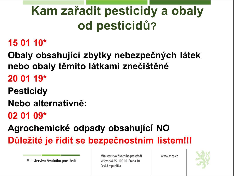 Kam zařadit pesticidy a obaly od pesticidů .