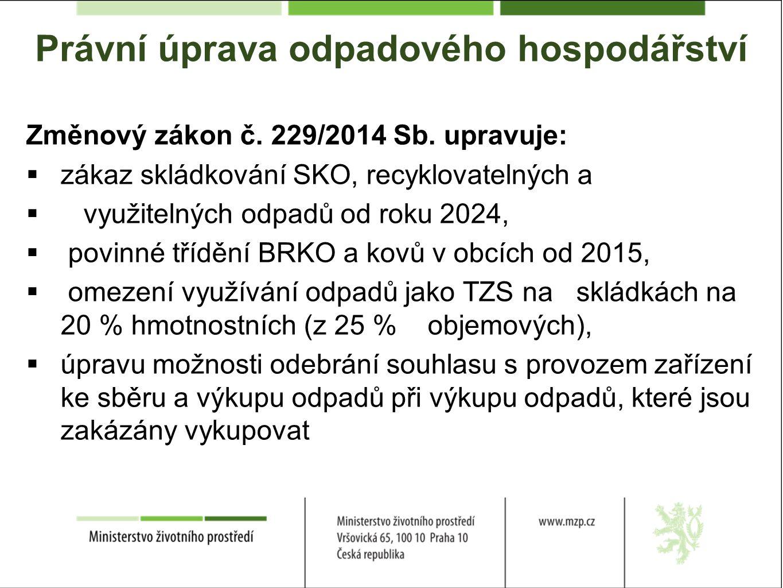 Právní úprava odpadového hospodářství Změnový zákon č.