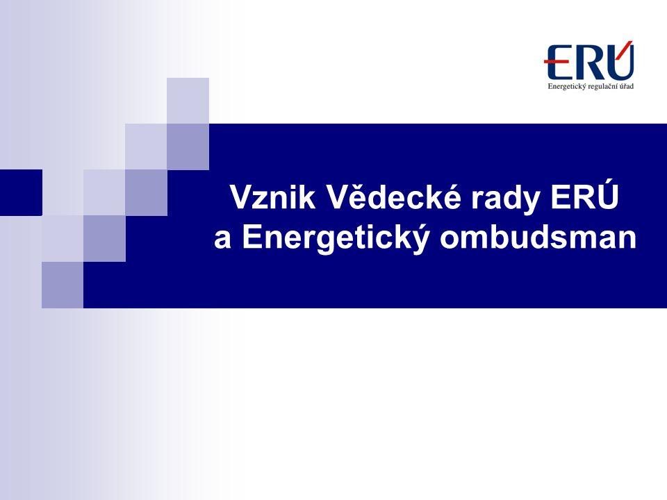 Vznik Vědecké rady ERÚ a Energetický ombudsman