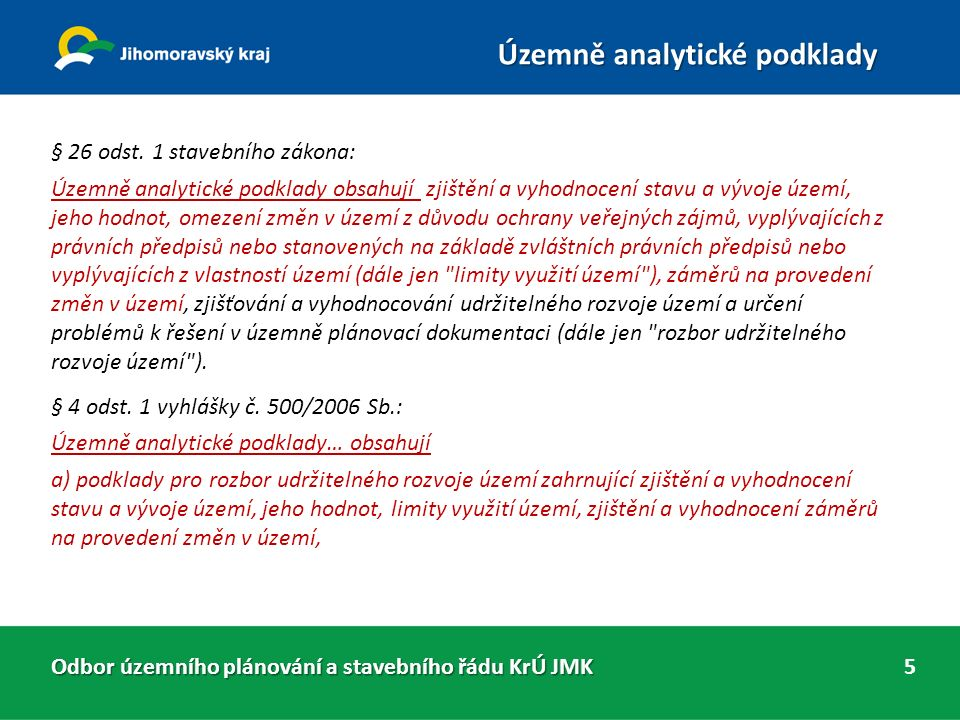 Odbor územního plánování a stavebního řádu KrÚ JMK Územně analytické podklady 5 § 26 odst.