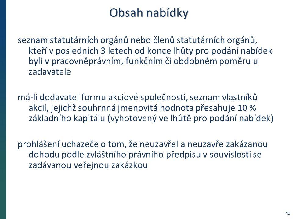 Obsah nabídky seznam statutárních orgánů nebo členů statutárních orgánů, kteří v posledních 3 letech od konce lhůty pro podání nabídek byli v pracovně