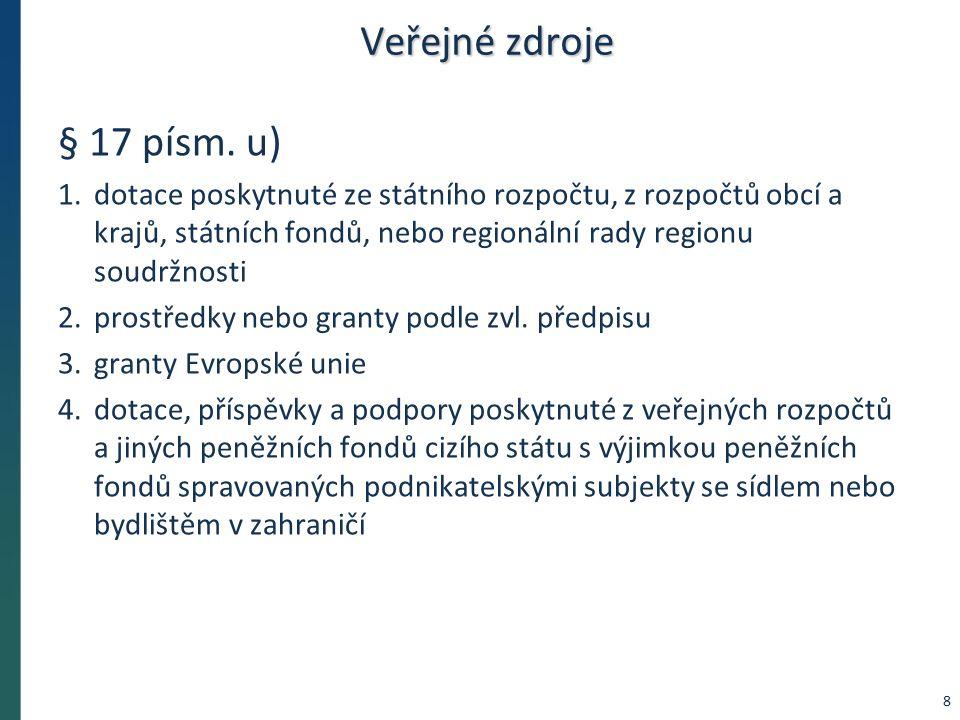 Veřejné zdroje § 17 písm. u) 1.dotace poskytnuté ze státního rozpočtu, z rozpočtů obcí a krajů, státních fondů, nebo regionální rady regionu soudržnos