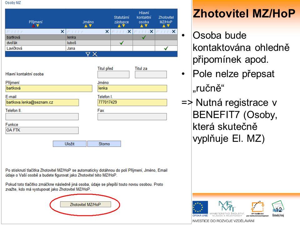 12 Zhotovitel MZ/HoP Osoba bude kontaktována ohledně připomínek apod.