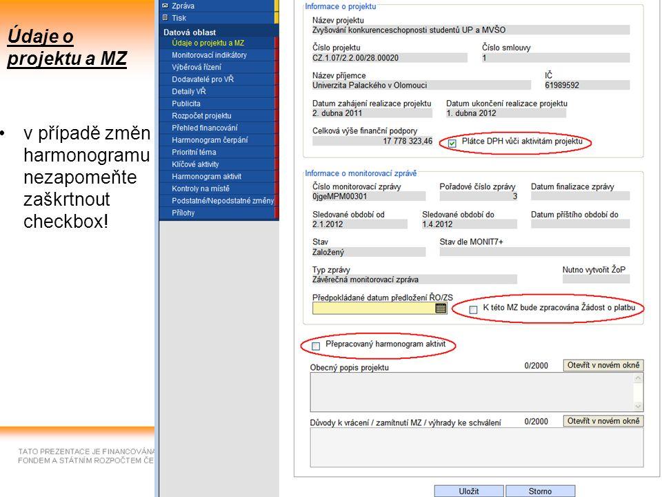 15 Údaje o projektu a MZ v případě změn harmonogramu nezapomeňte zaškrtnout checkbox!