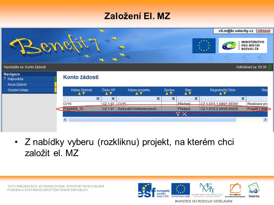 3 Založení El. MZ Z nabídky vyberu (rozkliknu) projekt, na kterém chci založit el. MZ