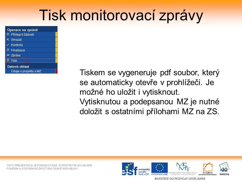 32 Tisk monitorovací zprávy Tiskem se vygeneruje pdf soubor, který se automaticky otevře v prohlížeči.