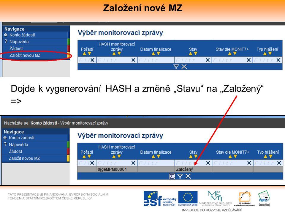 """7 Založení nové MZ Dojde k vygenerování HASH a změně """"Stavu na """"Založený =>"""