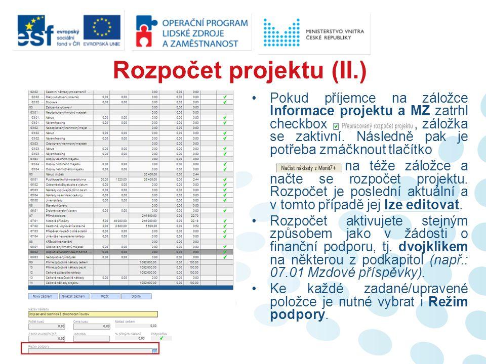 Rozpočet projektu (II.) Pokud příjemce na záložce Informace projektu a MZ zatrhl checkbox, záložka se zaktivní.