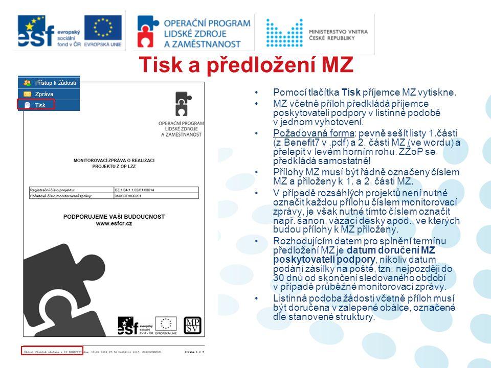 Tisk a předložení MZ Pomocí tlačítka Tisk příjemce MZ vytiskne.