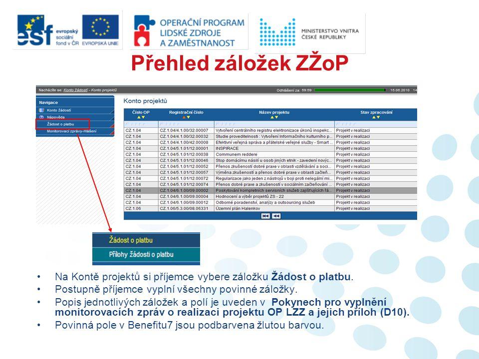 Přehled záložek ZŽoP Na Kontě projektů si příjemce vybere záložku Žádost o platbu.