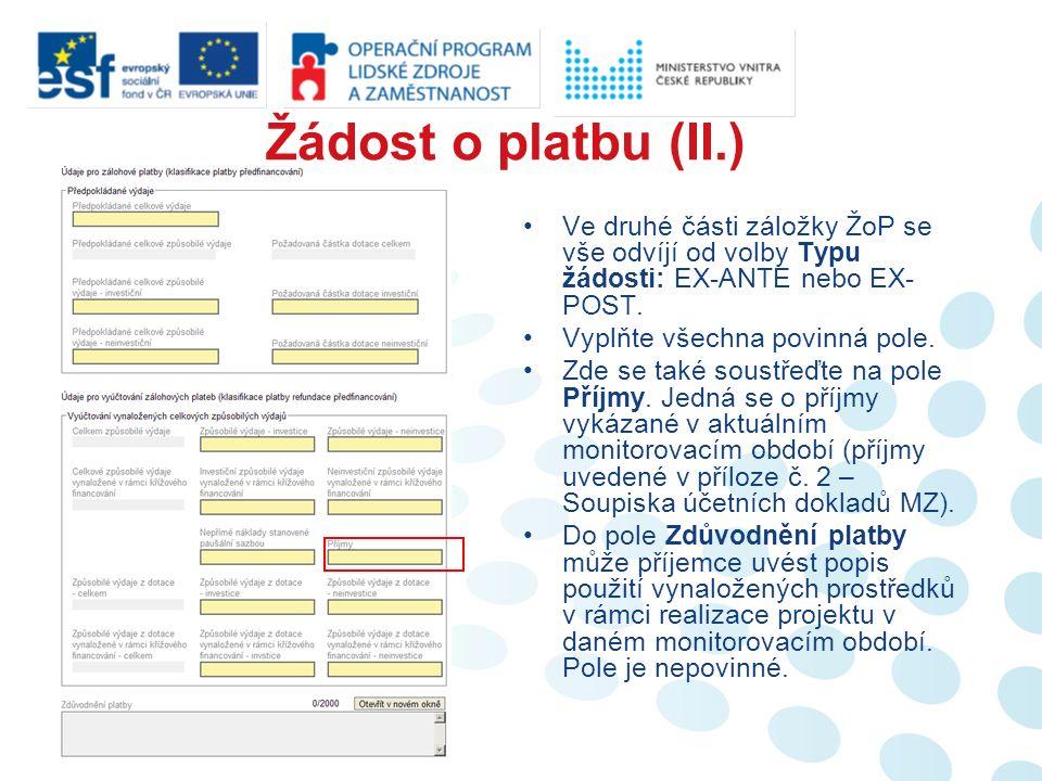 Žádost o platbu (II.) Ve druhé části záložky ŽoP se vše odvíjí od volby Typu žádosti: EX-ANTE nebo EX- POST.