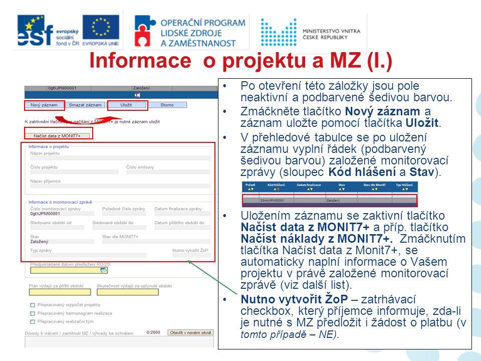 Informace o projektu a MZ (II.) Po úspěšném načtení dat z MONIT7+ se automaticky vyplní část záložky - Informace o projektu a Informace o monitorovací zprávě.