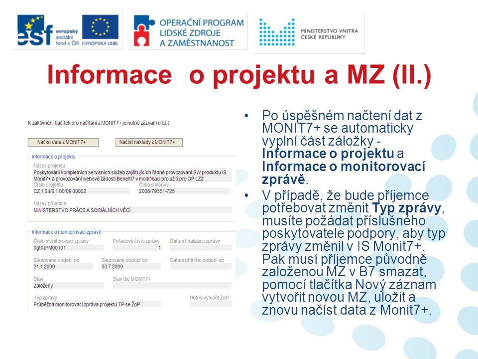 Rozpočet projektu (I.) Pokud příjemce nenačetl náklady z Monit7+ (tlačítko ), záložka zůstane ve stavu neaktivní bez možnosti náhledu na rozpočet projektu.