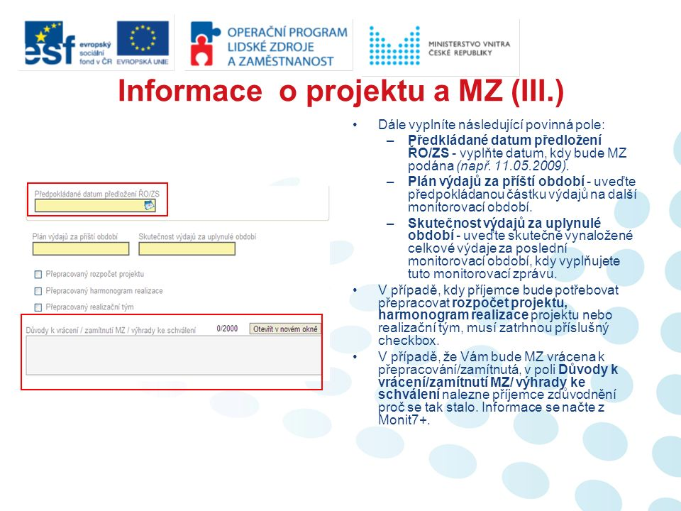 Bude-li MZ vrácena k přepracování, objeví se na panelu ovládacích tlačítek příjemci tlačítko Storno finalizace.