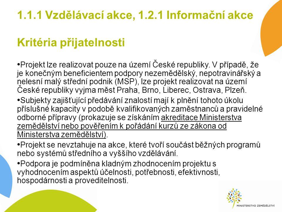 1.1.1 Vzdělávací akce, 1.2.1 Informační akce Kritéria přijatelnosti Projekt lze realizovat pouze na území České republiky.