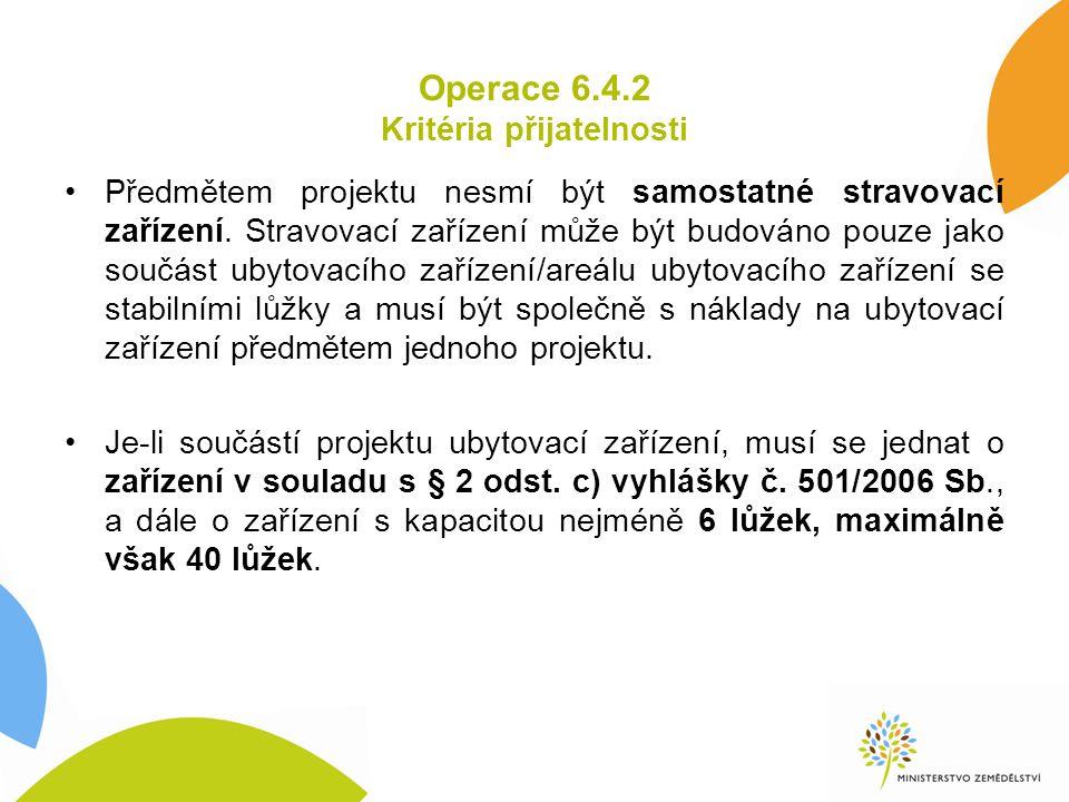 Operace 6.4.2 Kritéria přijatelnosti Předmětem projektu nesmí být samostatné stravovací zařízení.