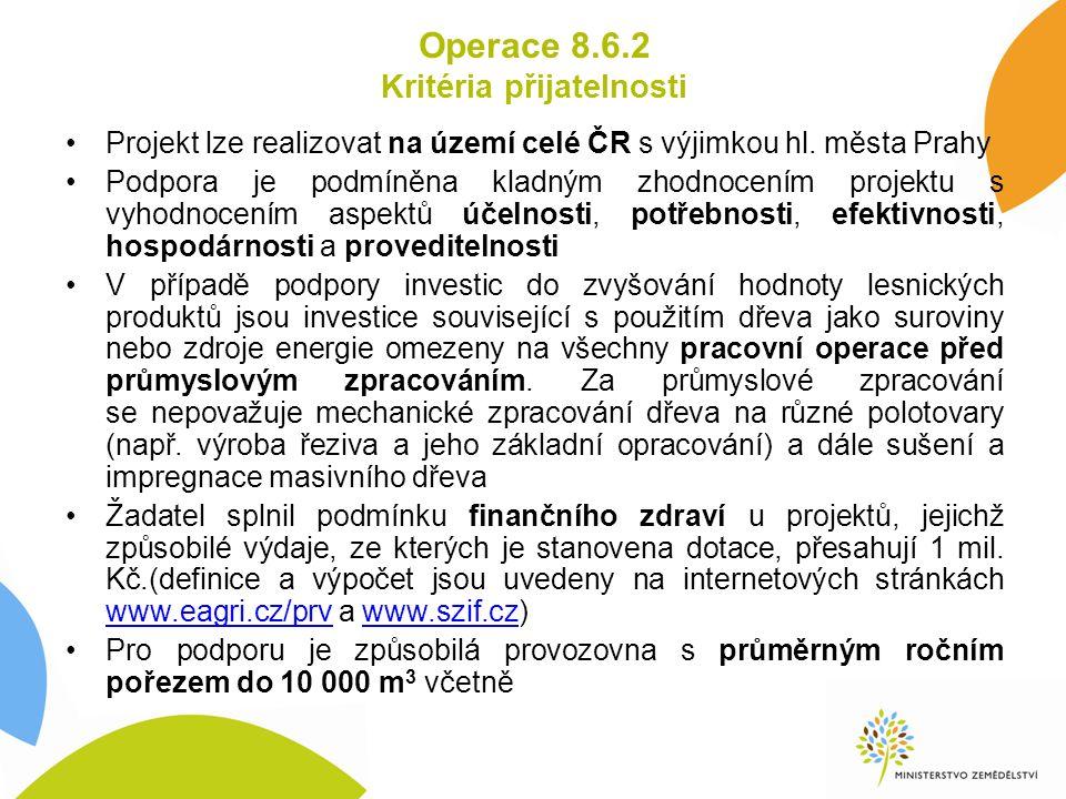 Operace 8.6.2 Kritéria přijatelnosti Projekt lze realizovat na území celé ČR s výjimkou hl.