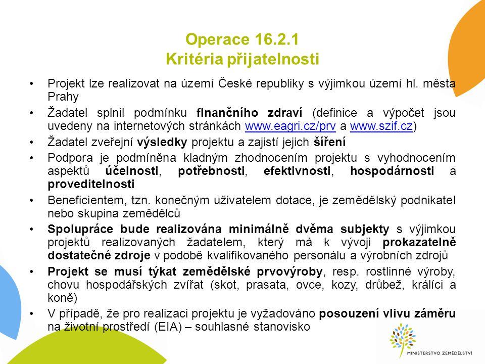Operace 16.2.1 Kritéria přijatelnosti Projekt lze realizovat na území České republiky s výjimkou území hl.