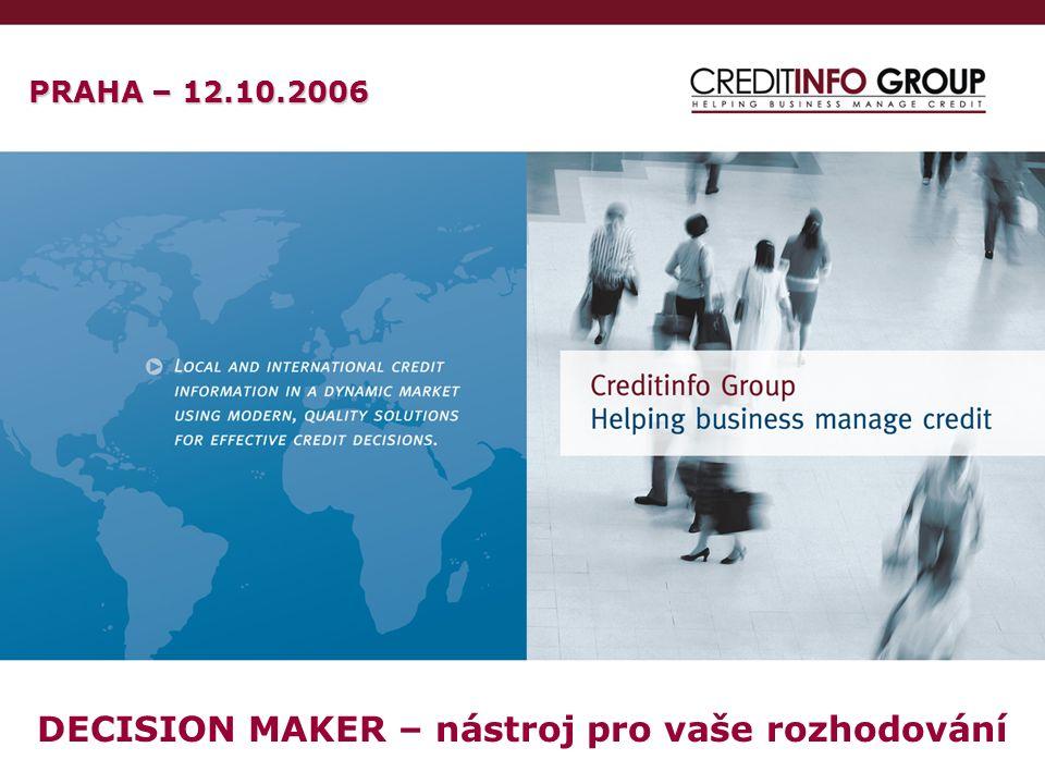 12. 10. 2006SinTe s.r.o14 DECISION MAKER – nástroj pro vaše rozhodování PRAHA – 12.10.2006