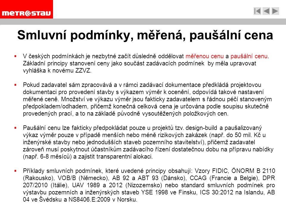 Smluvní podmínky, měřená, paušální cena  V českých podmínkách je nezbytné začít důsledně oddělovat měřenou cenu a paušální cenu.