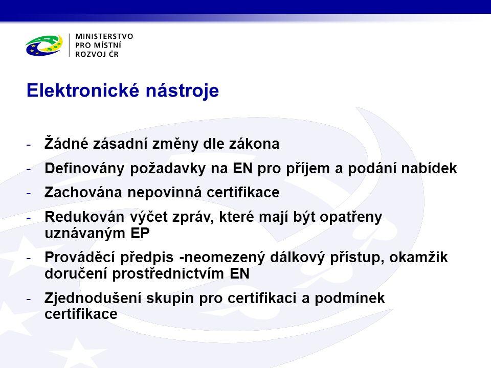-Žádné zásadní změny dle zákona -Definovány požadavky na EN pro příjem a podání nabídek -Zachována nepovinná certifikace -Redukován výčet zpráv, které mají být opatřeny uznávaným EP -Prováděcí předpis -neomezený dálkový přístup, okamžik doručení prostřednictvím EN -Zjednodušení skupin pro certifikaci a podmínek certifikace Elektronické nástroje