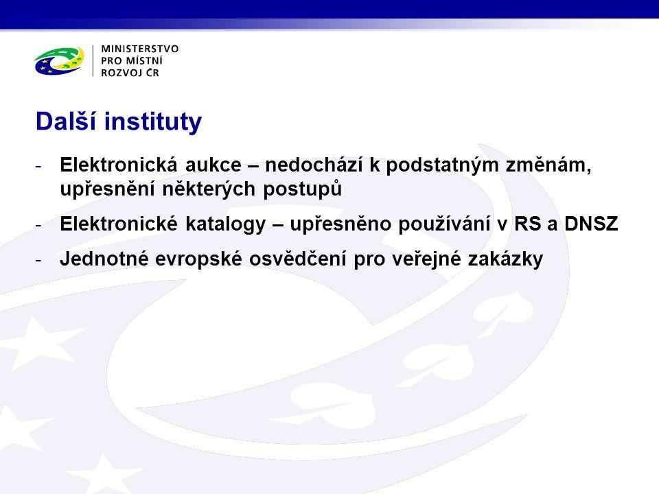 -Elektronická aukce – nedochází k podstatným změnám, upřesnění některých postupů -Elektronické katalogy – upřesněno používání v RS a DNSZ -Jednotné evropské osvědčení pro veřejné zakázky Další instituty